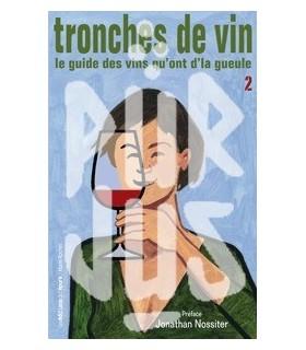 Tronches de Vin 2 - Le guide des vins qu'ont d'la gueule