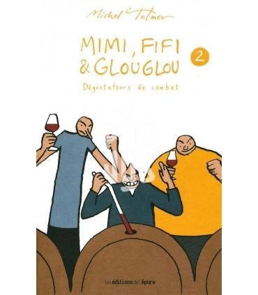 Mimi, Fifi & Glouglou - TOME 2 - Michel Tolmer